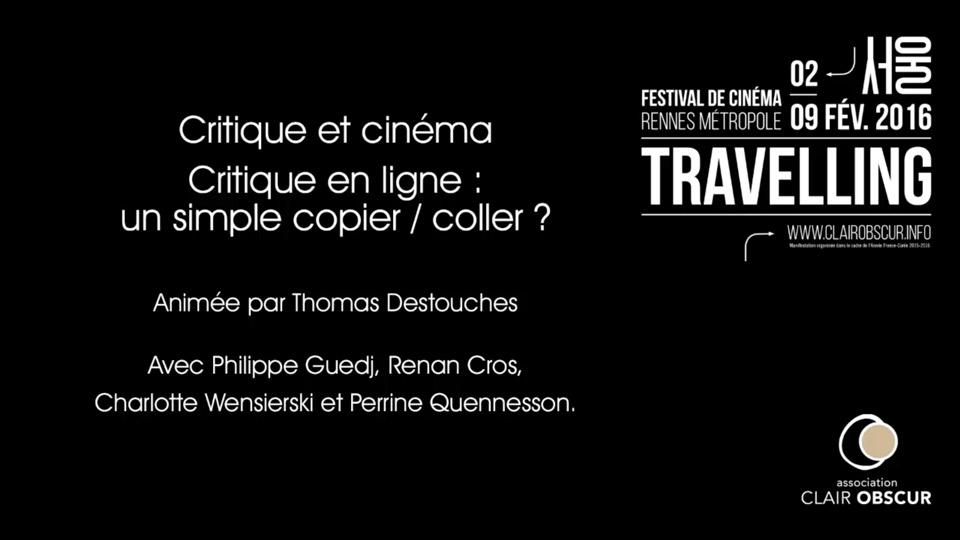 Critique et cinéma : Critique en ligne : un simple copier / coller ? - Rencontres section Mutations numériques du Festival Travelling |