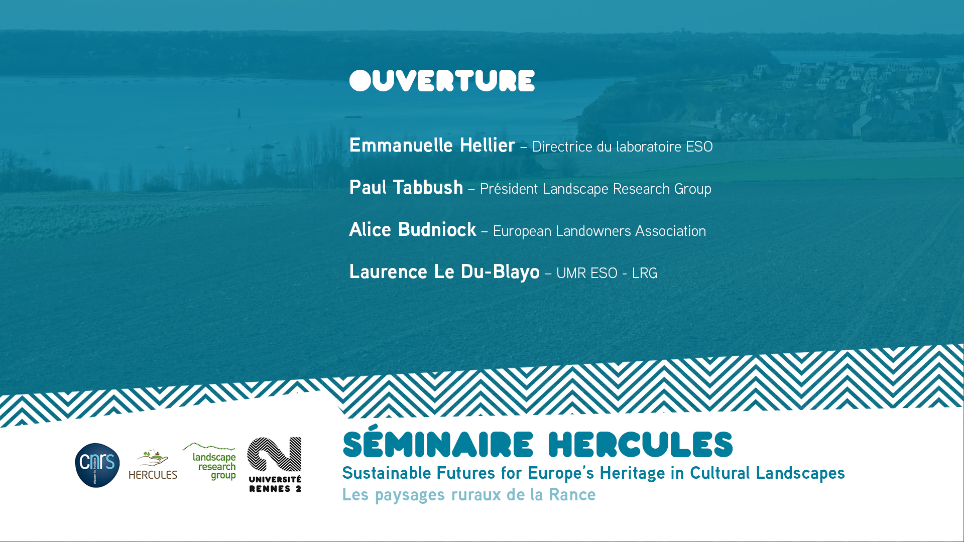 Ouverture du séminaire HERCULES - Sustainable Futures for Europe's Heritage in Cultural Landscapes |