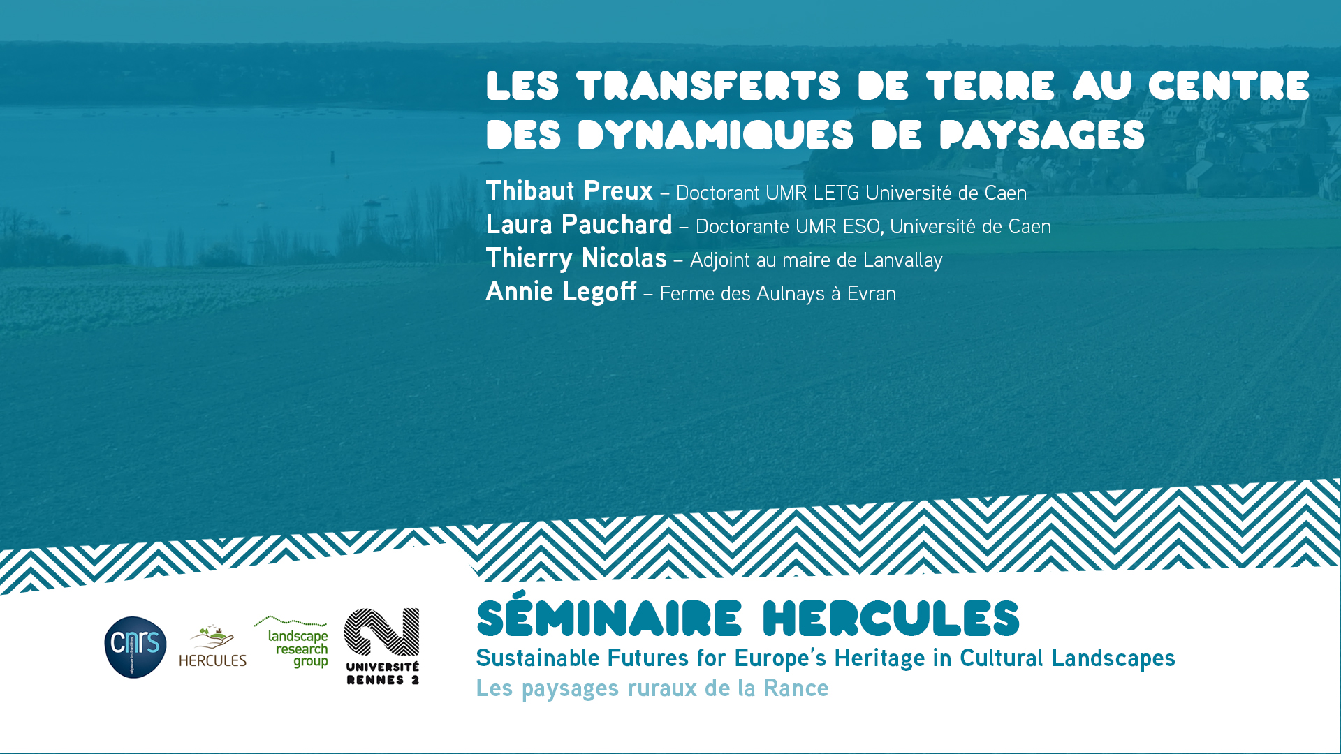 Les transferts de terre au centre des dynamiques de paysages - Sustainable Futures for Europe's Heritage in Cultural Landscapes |