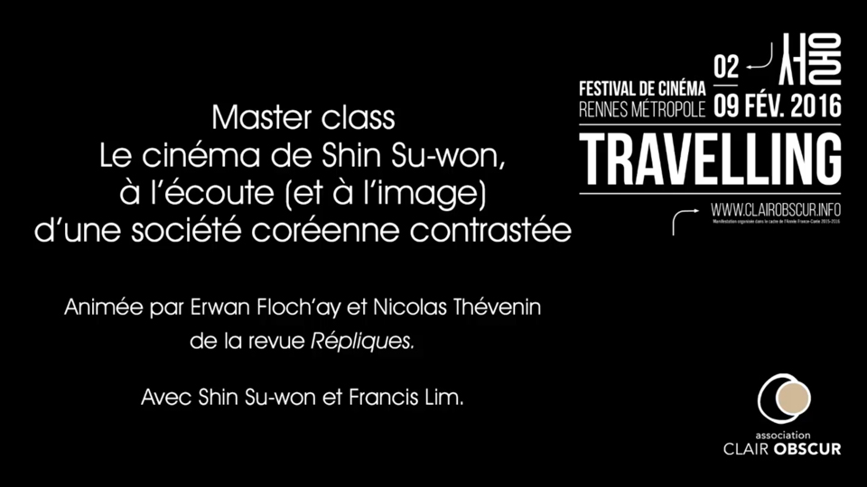 Le cinéma de Shin Su-won, à l'écoute (et à l'image) d'une société coréenne contrastée - Master class organisée dans le cadre du Festival Travelling |