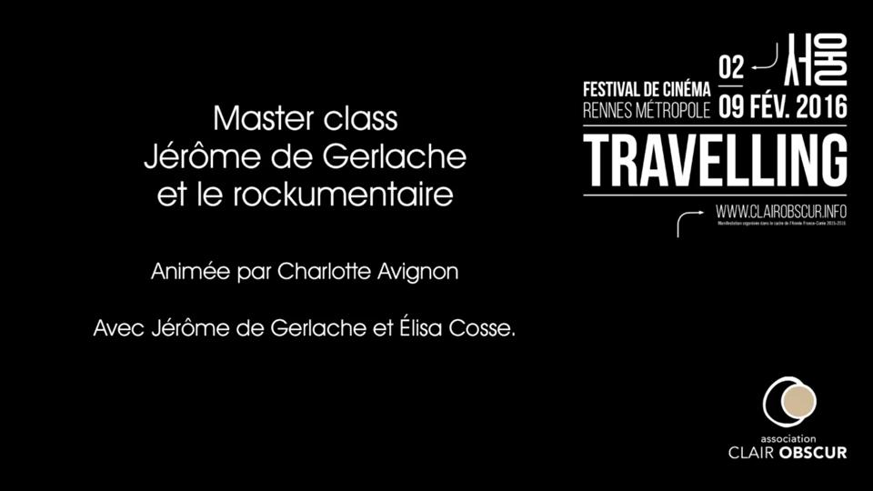 Jérôme de Gerlache et le rockumentaire - Master class organisée dans le cadre du Festival Travelling |
