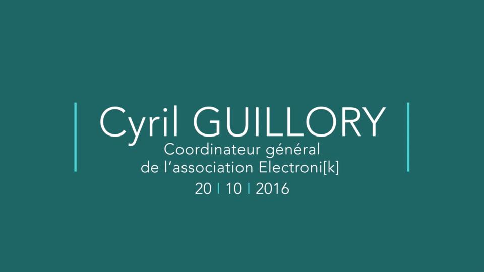 Rencontre avec Cyril Guillory, Coordinateur général de l'association Electroni[k]  