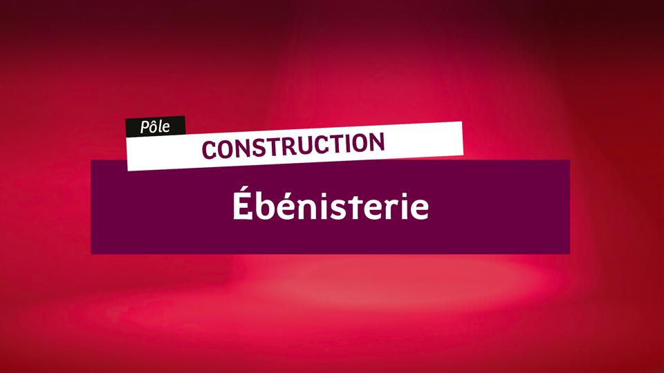 Construction-Ebenisterie