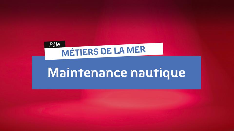 Métiers de la mer - Maintenance nautique