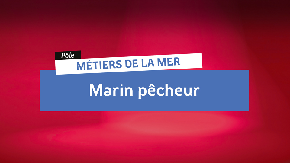Métiers de la Mer - Marin Pêcheur