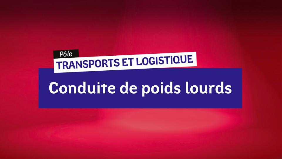 Transports - Conduite de Poids Lourds